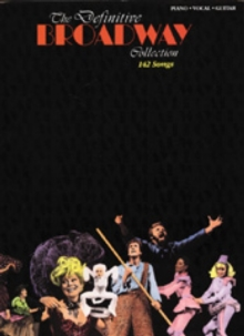 The Definitive Broadway Collection : 142 Songs, Paperback Book