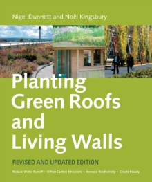 Planting Green Roofs and Living Walls Revised, Hardback Book