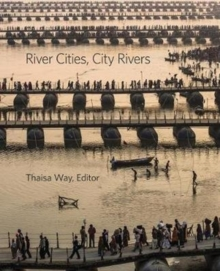 River Cities, City Rivers, Hardback Book