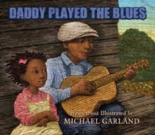 Daddy Played the Blues, Hardback Book