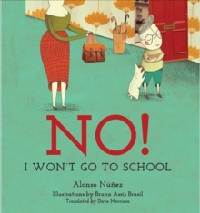 No! I Won't Go to School, Hardback Book