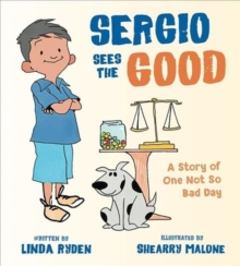 Sergio Sees the Good : The Story of a Not So Bad Day, Hardback Book