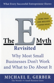 The E-Myth Revisited : Why Most Small Businesses Don't Work and What to Do About It, Paperback Book