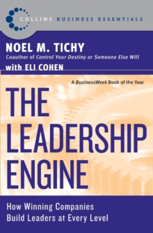 The Leadership Engine : How Winning Companies Build Leaders at Every Level, Paperback / softback Book