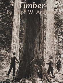 Timber: Loggers Challenge the Great Northwest Forests, Paperback / softback Book
