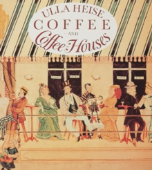 Coffee and Coffee Houses, Hardback Book