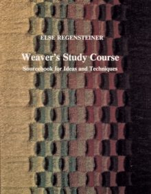 Weaver's Study Course : Sourcebook for Ideas & Techniques, Paperback Book
