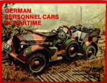 German Trucks & Cars in WWII Vol.I : Personnel Cars in Wartime, Paperback Book