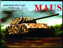 MAUS : And Other German Armored Projects, Paperback Book