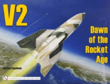 V2 - Dawn of the Rocket Age, Paperback / softback Book