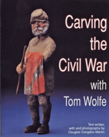 Carving the Civil War: with Tom Wolfe, Paperback / softback Book