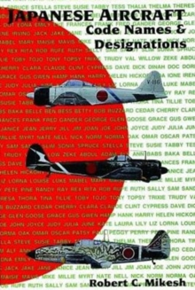 Japanese Aircraft Code Names & Designations : Code Names and Designations, Paperback Book