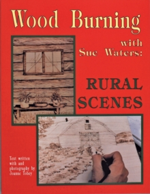Wood Burning with Sue Waters : Rural Scenes, Paperback Book