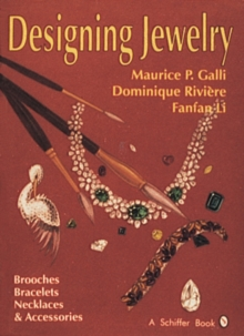 Designing Jewelry : Brooches, Bracelets, Necklaces & Accessories, Hardback Book
