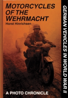 Motorcycles of the Wehrmacht : A Photo Chronicle, Hardback Book