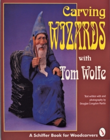 Carving Wizards with Tom Wolfe, Paperback Book