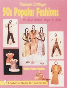 50s Popular Fashions : For Men, Women, Boys & Girls, Paperback / softback Book
