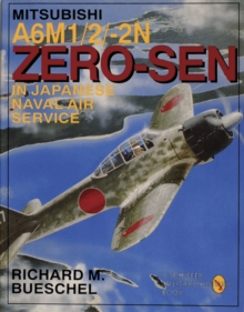 Mitsubishi A6m-1/2/2-n Zero-zen of the Japanese Naval Air Service, Paperback / softback Book