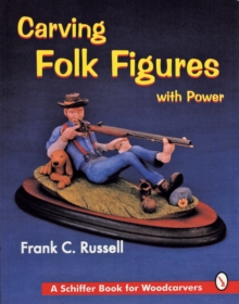 Carving Folk Figures with Power, Paperback Book