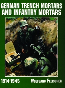 German Trench Mortars & Infantry Mortars 1914-1945, Paperback Book