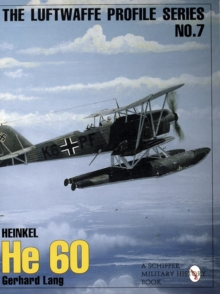 Luftwaffe Profile Series: Number 7: Heinkel He 60, Paperback / softback Book