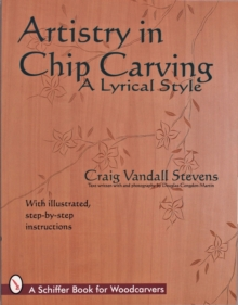 Artistry in Chip Carving : A Lyrical Style, Paperback / softback Book