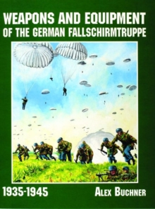 Weapons and Equipment of the German Fallschirmtruppe 1941-1945, Paperback Book