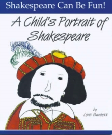 Child's Portrait of Shakespeare: Shakespeare Can Be Fun, Paperback / softback Book