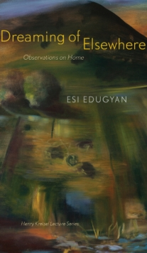 Dreaming of Elsewhere : Observations on Home, Paperback Book