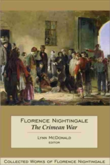 Florence Nightingale: The Crimean War : Collected Works of Florence Nightingale, Volume 14, Hardback Book