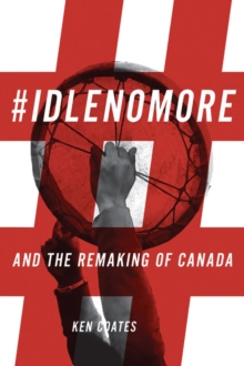 #Idlenomore : And the Remaking of Canada, Paperback Book