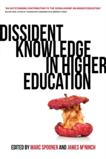 Dissident Knowledge in Higher Education : Resisting Colonialism, Neoliberalism, and Audit Culture in the Academy, Paperback Book