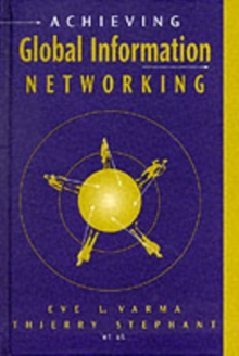 Achieving Global Information Networking, Hardback Book