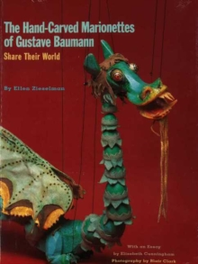Hand-Carved Marionettes of Gustave Baumann : Share Their World, Paperback Book