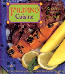 Filipino Cuisine : Recipes From the Islands, Paperback / softback Book