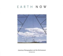 Earth Now : American Photographers & the Environment, Hardback Book