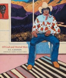 Of God and Mortal Men : T C Cannon, Hardback Book