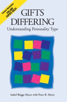 Gifts Differing : Understanding Personality Type - The original book behind the Myers-Briggs Type Indicator (MBTI) test, Paperback / softback Book