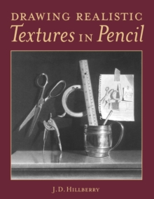 Drawing Realistic Textures in Pencil, Paperback Book