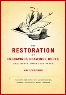 The Restoration of Engravings, Drawings, Books, and Other Works on Paper, Hardback Book