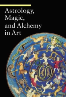 Astrology, Magic, and Alchemy in Art, Paperback / softback Book