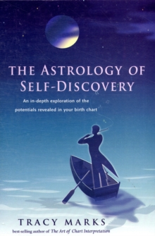 Astrology of Self Discovery : An in-Depth Exploration of the Potentials Revealed in Your Birth Chart, Paperback Book
