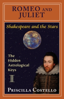 Romeo and Juliet : The Hidden Astrological Keys, Paperback Book
