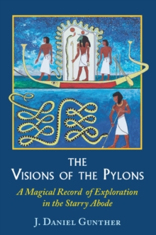 The Visions of the Pylons : A Magical Record of Exploration in the Starry Abode, Hardback Book