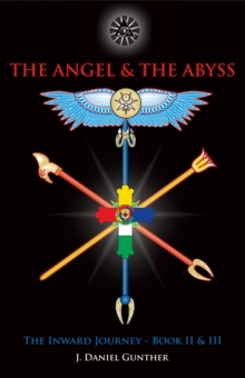 Angel & the Abyss : The Inward Journey, Books II & III, Hardback Book