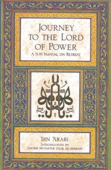 Journey to the Lord of Power : Sufi Manual on Retreat, Paperback Book