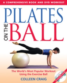 Pilates on the Ball : A Comprehensive Book and DVD Workout, Paperback / softback Book