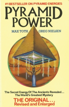 Pyramid Power : The Secret Energy of the Ancients Revealed, Paperback / softback Book