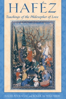 Hafez : Teachings of the Philosopher of Love, Paperback Book