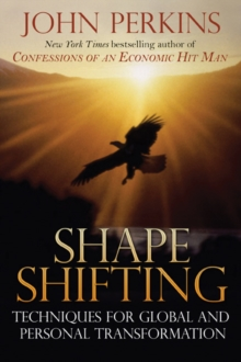 Shape Shifting : Shamanic Techniques for Self-Transformation, Paperback / softback Book